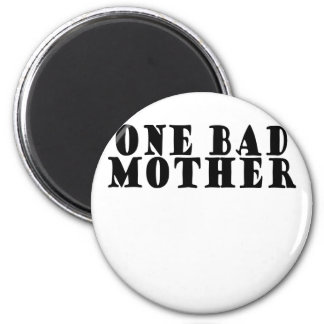 One Bad Mother . Magnet
