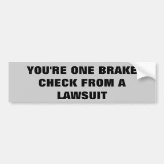 One Brake Check From a Lawsuit Bumper Stickers
