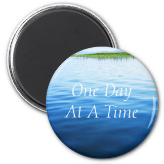 One Day At A Time 6 Cm Round Magnet