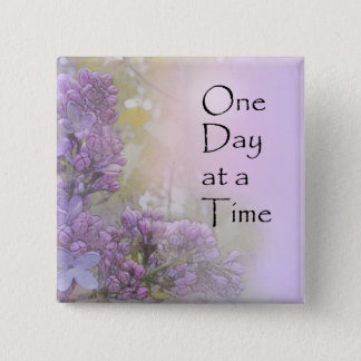 One Day at a Time Lilacs 15 Cm Square Badge