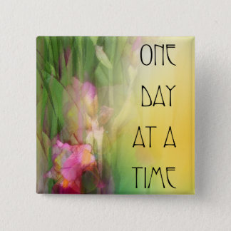 One Day at a Time Pink and Red Irises 15 Cm Square Badge