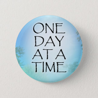 One Day at a Time September Sky 6 Cm Round Badge