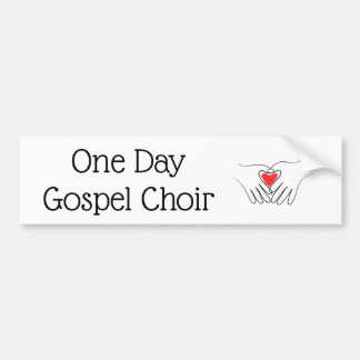 One Day Gospel Choir bumper sticker