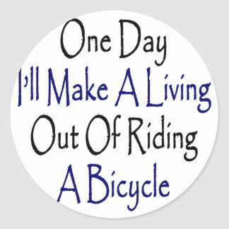 One Day I'll Make A Living Out Of Riding A Bicycle Sticker