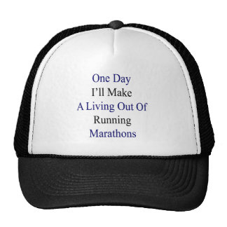 One Day I'll Make A Living Out Of Running Marathon Hats