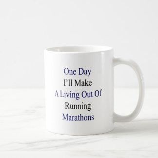 One Day I'll Make A Living Out Of Running Marathon Coffee Mug