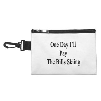 One Day I'll Pay The Bills Skiing Accessory Bag