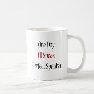 One Day I'll Speak Perfect Spanish Coffee Mug