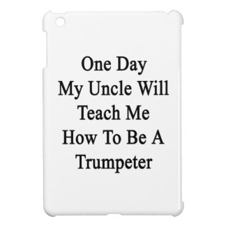 One Day My Uncle Will Teach Me How To Be A Trumpet iPad Mini Case