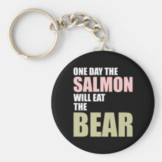 One Day the Salmon Will Eat the Bear Basic Round Button Key Ring