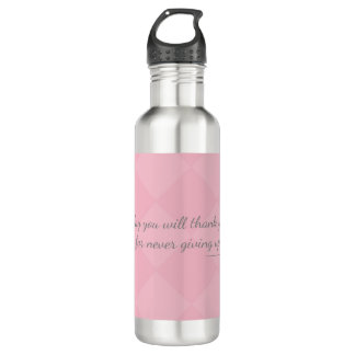 One day U will thank yourself for never giving up. 710 Ml Water Bottle