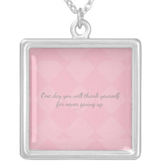 One day U will thank yourself for never giving up. Silver Plated Necklace