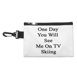 One Day You Will See Me On TV Skiing Accessories Bags