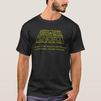 One Die Short T-Shirt: Official Logo & Tagline T-Shirt