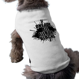 One For All All For Blacks Pet Shirt