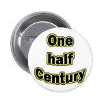 One half century pinback buttons