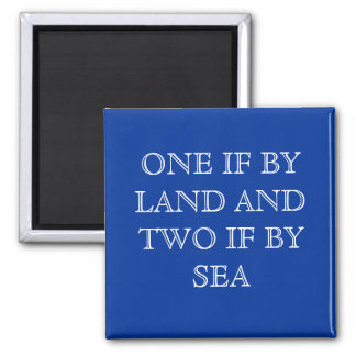 ONE IF BY LAND AND TWO IF BY SEA SQUARE MAGNET