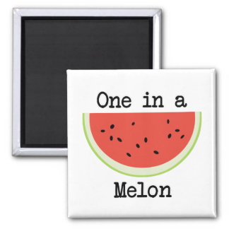 One in a Melon Magnet