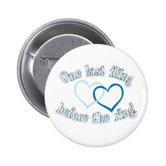 One Last Fling Before the Ring 6 Cm Round Badge