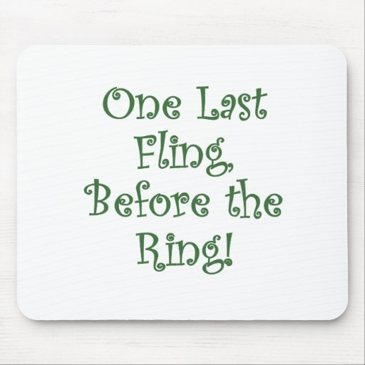 One Last Fling Before the Ring Mousepads