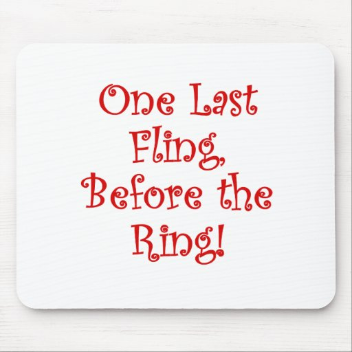 One Last Fling Before the Ring Mouse Pad