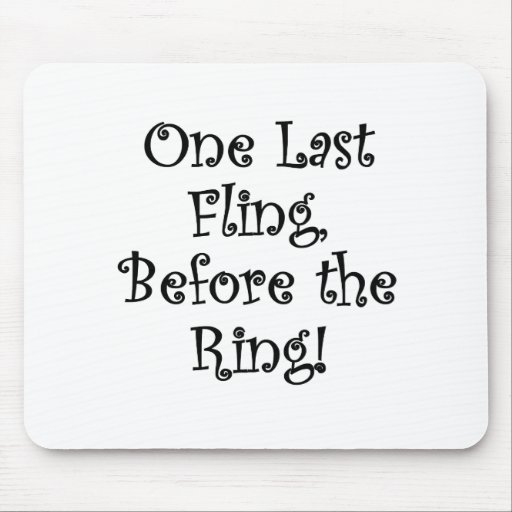 One Last Fling Before the Ring Mousepad