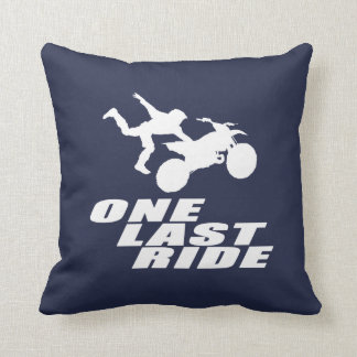 ONE LAST RIDE CUSHION