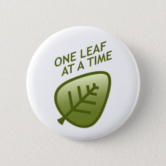One Leaf At A Time 6 Cm Round Badge