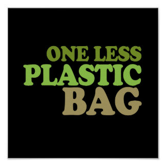 One less plastic bag T-shirt / Earth Day T-shirt Poster