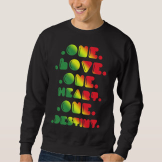ONE LOVE, ONE HEART, ONE DESTINY. SWEATSHIRT