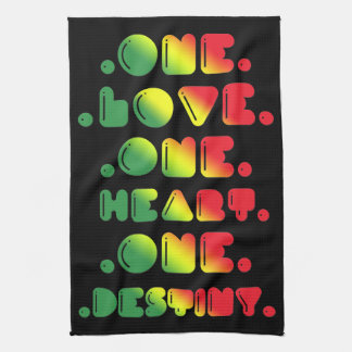 ONE LOVE, ONE HEART, ONE DESTINY TEA TOWEL