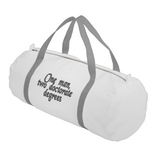 One man, two doctorate degrees gym duffel bag