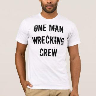 ONE MAN WRECKING CREW2 T-Shirt