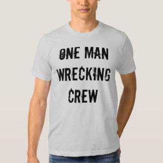 ONE MAN WRECKING CREW3 T SHIRT