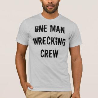 ONE MAN WRECKING CREW3 T-Shirt