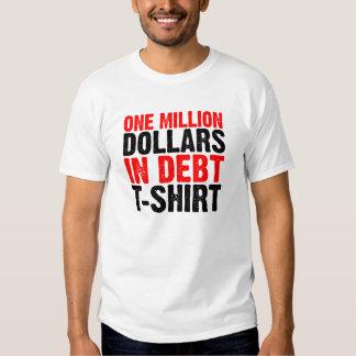 One Million Dollars in Debt T-shirt
