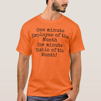 One minute Employee of thre Month T-Shirt