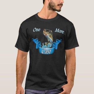 One more cast fishing T-shirt