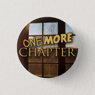 One More Chapter 3 Cm Round Badge