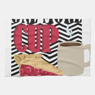 One More Cup Tea Towel