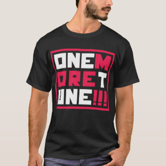 One More Tune Encore Music Gig Slogan T-Shirt
