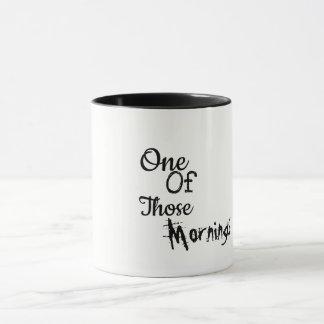 One of Those Mornings Two-Toned Large Mug