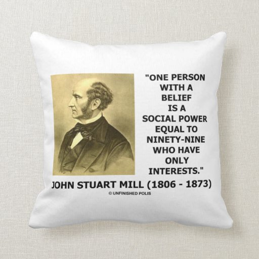 One Person With A Belief Social Power Mill Quote Throw Pillows