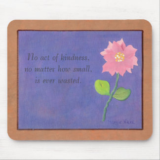 one pink, No act of kindness,no matter how smal... Mouse Pad