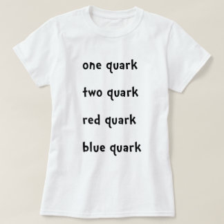 One quark Two Quark Red Quark Blue Quark T-Shirt