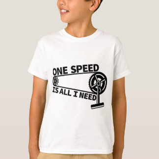One speed is all i need T-Shirt