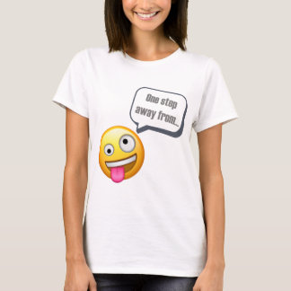 one step from being crazy Emoji T-Shirt