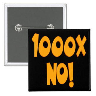 One Thousand Times No Funny T-shirts Gifts 15 Cm Square Badge