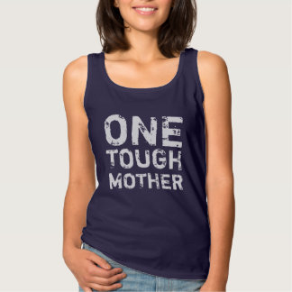 ONE TOUGH MOTHER SINGLET