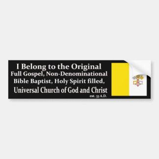 One True Church Bumper Sticker